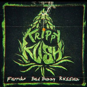 Farruko Ft. Bad Bunny – Krippy Kush