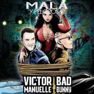 Victor Manuelle Ft. Bad Bunny – Mala y Peligrosa