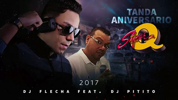 DjFlecha Ft DjPitito – Aniversario SuperQ 2017