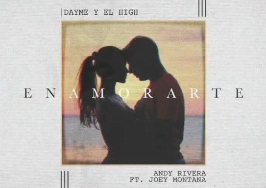 Joey Montana Feat. Andy Rivera-Dayme y El High – Enamorarte