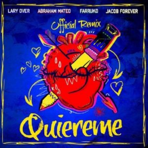 Jacob Forever Ft. Farruko-Lary Over-Abraham Mateo – Quiereme (RMX)